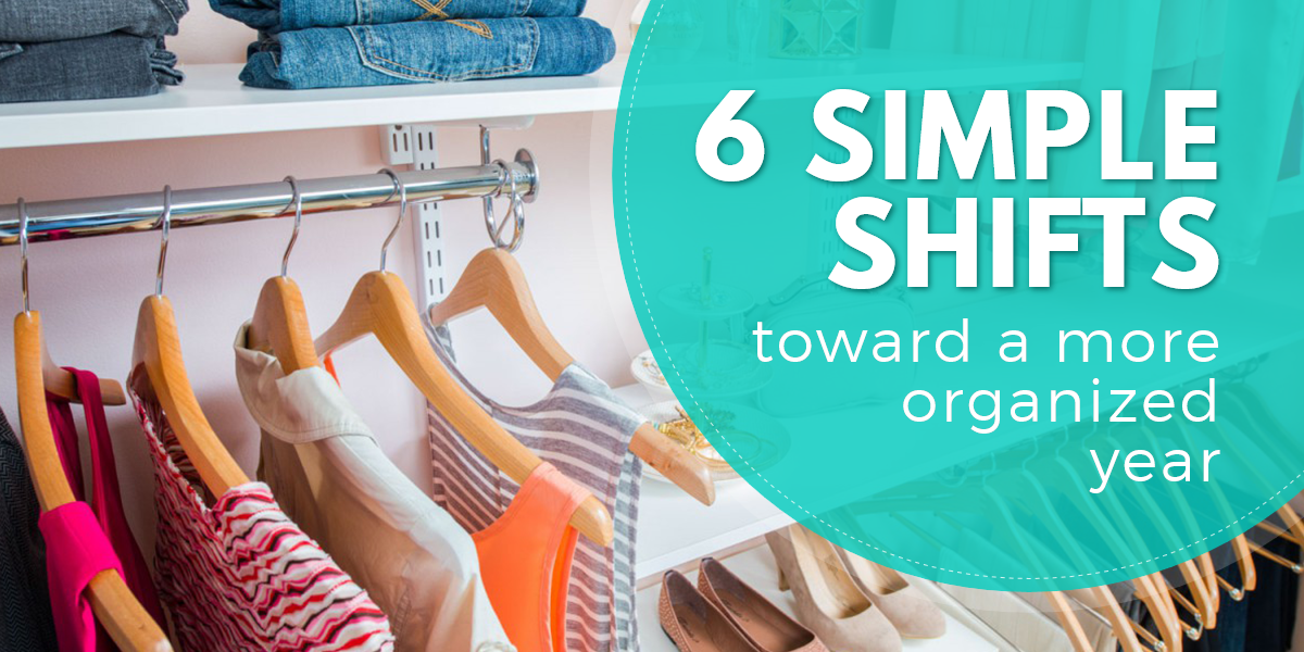 6 Simple Shifts toward a More Organized New Year!